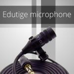Edutige microphone